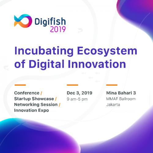DIGIFISH 2019, Membangun Ekosistem Inovasi Digital Kelautan dan Perikanan